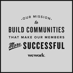 Our mission at WeWork /