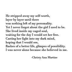 Poetry and Inspirational Quotes by Christy Ann Martine by ChristyAnnMartine Real Quotes, Words Quotes, Quotes To Live By, Life Quotes, Quotes Quotes, Sayings, Emotional Abuse Quotes, Trauma Quotes, Verbal Abuse Quotes