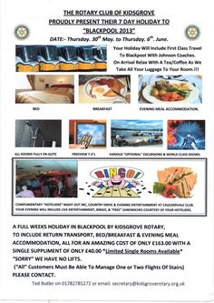 The holiday is for 1 week half board from 30th May to 6th June 2013. It includes all transport from your home to the hotel in Blackpool. The cost of the holiday is £163 per person N.B. There is a single room supplement of £40