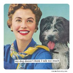 Anne Taintor: My Dog doesn't think I talk too much. Retro Cartoons, Retro Humor, Vintage Humor, Funny Cartoons, Retro Funny, Funny Nurse Quotes, Nurse Humor, Nursing Quotes, Nursing Memes