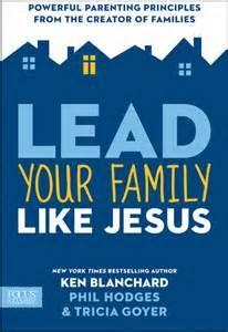 Lead Your Family Like Jesus by Ken Blanchard