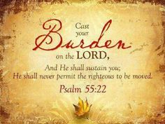Cast your burden on Yahweh, and he will sustain you. He will never allow the righteous to be moved. Scripture Verses, Bible Verses Quotes, Bible Scriptures, Art Quotes, Life Verses, Biblical Verses, Prayer Verses, Faith Prayer, Prayer Cards