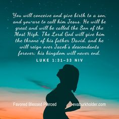 """""""You will conceive and give birth to a son, and you are to call him Jesus."""" (Luke 1:31 NIV)"""
