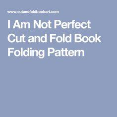 I Am Not Perfect Cut and Fold Book Folding Pattern
