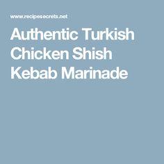 Authentic Turkish Chicken Shish Kebab Marinade