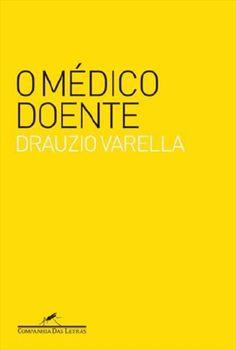 O Médico Doente - Drauzio Varella