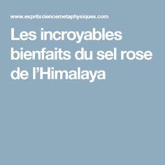 Les incroyables bienfaits du sel rose de l'Himalaya