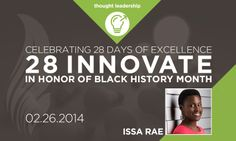 """28 INNOVATE   ISSA RAE   02.26.2014 Issa Rae is an American actress and writer. She is the creator of the YouTube workplace-comedy series Awkward Black Girl as well as Ratchet Piece Theater, The """"F"""" Word, and The Choir. Click the link below to see the full list!  https://mvmt50.com/28-innovate"""