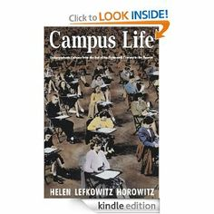 Campus Life: Undergraduate Cultures from the End of the Eighteenth Century to the Present by Helen Lefkowitz Horowitz. $21.94. Author: Helen Lefkowitz Horowitz. 348 pages. Publisher: University of Chicago Press (March 15, 2012)