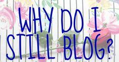 Why Do I Still Blog? - Megan Time Blog