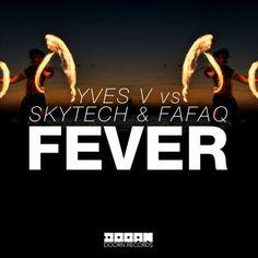 New Release: Yves V vs. Skytech & Fafaq – 'Fever'