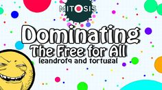 Mitosis the Game - Dominating the Free for All - Agario 2.0 - leandrofq ...
