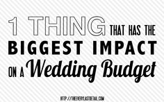 The 1 Thing That Has The Biggest Impact On a Wedding Budget