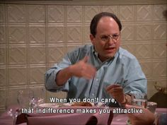 Seinfeld quote - George on not caring, 'The Fix-Up' Tv Quotes, Movie Quotes, Seinfeld Quotes, Comedian Quotes, George Costanza, Tv Funny, Hilarious, Larry David, King Of Queens