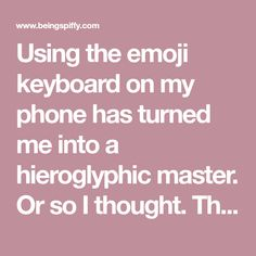 Using the emoji keyboard on my phone has turned me into a hieroglyphic master. Or so I thought. There are so many, for lack of a better word, vague emoji. But lucky for me (and you), I discovered exactly what each of them represent. When usingiMessage on my laptop, I can click on the emoj
