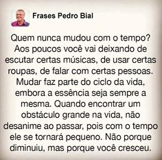 Frases Pedro Bial Thinking Out Loud, Good Vibes, Cool Words, Things To Think About, Relationship, In This Moment, Thoughts, Writing, Humor