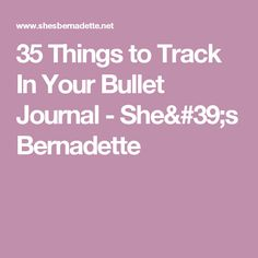 35 Things to Track In Your Bullet Journal - She's Bernadette
