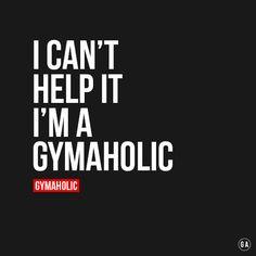 Gymaholics unite!