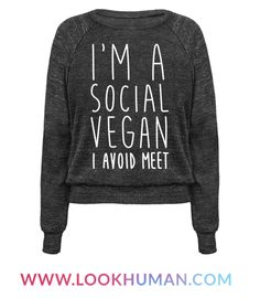"Show the world your social diet has become more limited with this funny introvert design featuring the text ""I'm A Social Vegan, I Avoid Meet' for all the strangers and small talk you want to avoid! Perfect for an introvert, introvert pride, awkward people, introvert gifts, antisocial, social anxiety and avoiding people!"