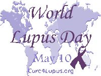 May 10th was World Lupus Day.  Another of the invisible diseases I live with each day.  I hate flare ups... my hair falls out and I get really sick.  :(
