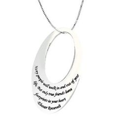 """Sterling Silver """"Many People Walk In And Out Of Your Life, But Only True Friends Leave Footprints In Your Heart-Eleanor Roosevelt"""" Oval Pendant, 18"""" $26"""