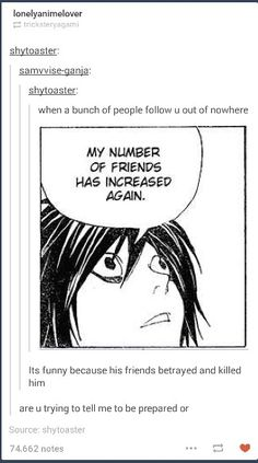 L Death Note - when you gain followers out of nowhere <<< this actually just happened should I be scared