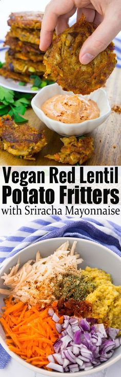 These potato fritters with red lentils are super easy to make and so delicious! They're best with spicy sriracha mayonnaise! Find more vegetarian recipes and vegan dinner ideas on veganheaven.org! #bestvegetariandinnerrecipes