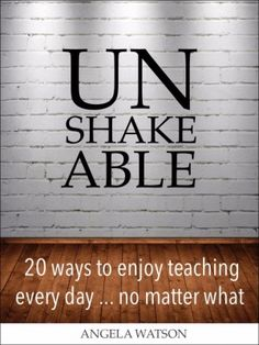 A teacher's response to the Unshakeble's chapter 19: Rewrite the Story You Tell Yourself About Teaching