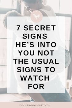 7 Secret Signs He's Into You – Not The Usual Signs To Watch For - Evolved Woman Society Does He Like You, A Guy Like You, Someone Like You, My Guy, Signs Hes Into You, Signs Guys Like You, How To Know If A Guy Likes You Signs, Play Hard To Get, How To Get