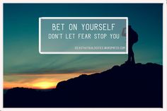Bet on yourself – Don't let fear stop you. Don't Let, Let It Be, Motivational Posts, Interesting Reads, Don't Give Up, Words Of Encouragement, Self Development, Something To Do, Mindfulness