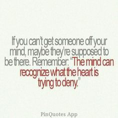 If you can't get someone off your mind, maybe they're supposed to be there...