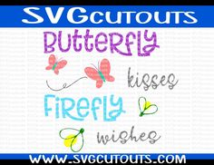 Butterfly Kisses Firefly Wishes Design, SVG, Eps, Dxf Formats, Cutting Files Silhouette, Cricut, Scan N Cut, INSTANT DOWNLOAD by SVGcutouts on Etsy
