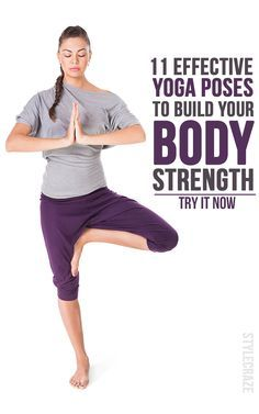 Do you think that yoga is practiced only for stretching, flexibility and stress release? Here are 11 strength building yoga poses for you to check ... yoga poses for beginners YOGA POSES FOR BEGINNERS | IN.PINTEREST.COM #HEALTH #EDUCRATSWEB