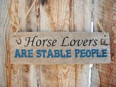 Horse Lovers Are Stable People, Rustic Horse Sign, Farm Stable Decor, Made In Montana, Barn Wood Sign, Equestrian Sign, Reclaimed Wood Sign