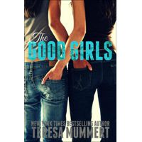 The Good Girls by Teresa Mummert