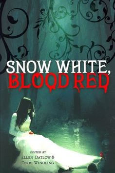"""Snow White, Blood Red, edited by Ellen Datlow and Terri Windling, which contains """"The Springfield Swans,"""" a short story I wrote with E. Ryan Edmonds long ago, is back in a new edition."""
