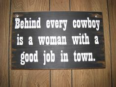 What lots of cowboys know.