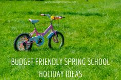 BUDGET FRIENDLY SPRING SCHOOL HOLIDAY IDEAS