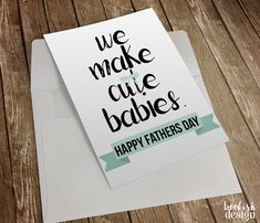 Fathers Day Card - We Make Cute Babies - Spouse Card - First Time Dad - New Father - Card from Partner - Instant Download - Printable