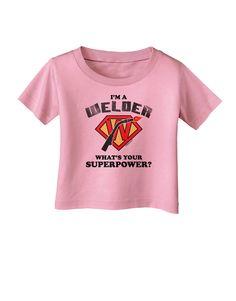 TooLoud Welder - Superpower Infant T-Shirt