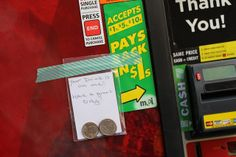 tape a baggie with quarters to a vending machine!