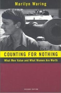 Counting for Nothing: What Men Value and What Women are Worth by Marilyn Waring   Goodreads Feminist Economics, Economics Books, Got Books, Books To Read, The Time In Between, Business And Economics, Economic Systems, University Of Toronto, Syllable