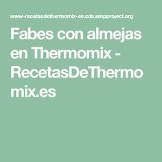 Fabes con almejas en Thermomix - RecetasDeThermomix.es