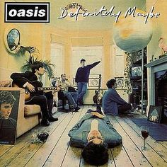 Definitely Maybe by Oasis    One of the best albums ever. A pivotal album in British music and the 90s.