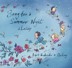 Song for a Summer Night, written by Robert Heidbreder and illustrated by Qin Leng. As night falls on a soft summer evening, neighborhood children are drawn out of their houses by the sights and sounds of the world after dark. First the fireflies come sparkling past, followed by a host of domestic and wild animals, from cats and dogs to owls and skunks.