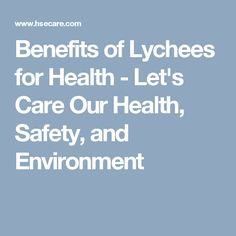 Benefits of Lychees for Health - Let's Care Our Health, Safety, and Environment