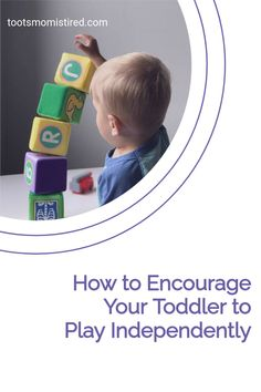 How to Encourage Your Toddler to Play Independently | how to get your toddler to play by himself / herself / themself. Independent play ideas for toddlers, one year olds, two year olds, three year olds. Independent play for babies Three Year Olds, One Year Old, Two Years Old Activities, Tired Mom, Terrible Twos, Toddler Age, Play Ideas, Raising Kids, Learn To Read
