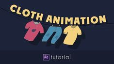 Tutorial: After Effects: Cloth Animation Tutorial