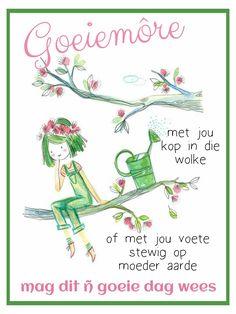 Lekker Dag, Goeie More, Afrikaans, Good Morning, Quotes, Clouds, Buen Dia, Quotations, Bonjour