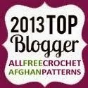 "My World's Easiest Crocheted Afghan  was one of the top 100 patterns in 2013 on All Free Crochet.     Thanks for making me a ""Top Blogger..."
